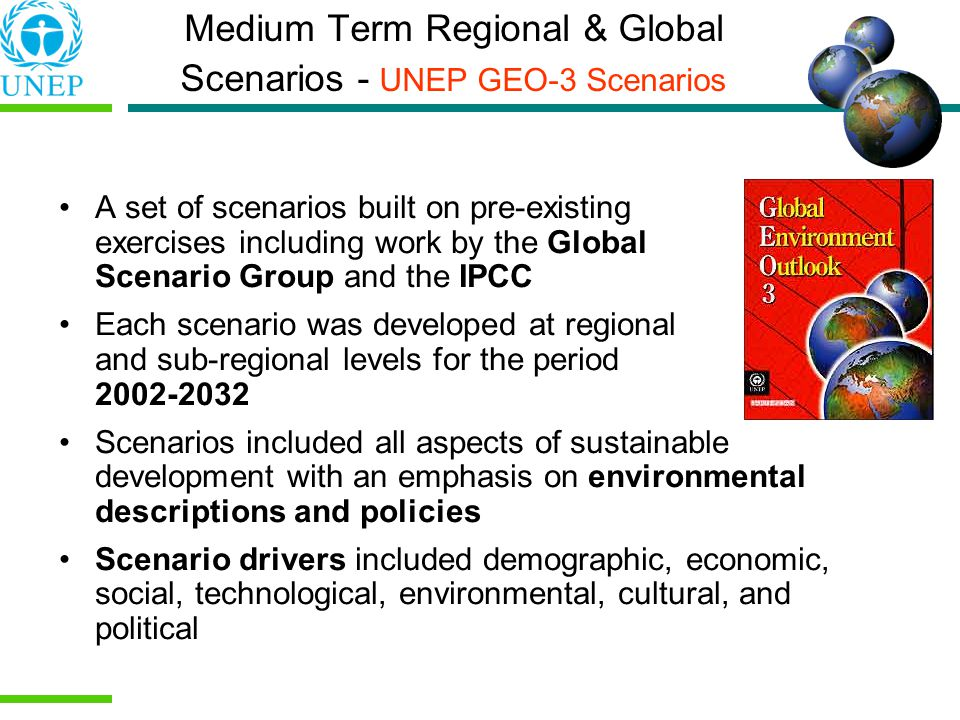 Medium Term Regional & Global Scenarios - UNEP GEO-3 Scenarios