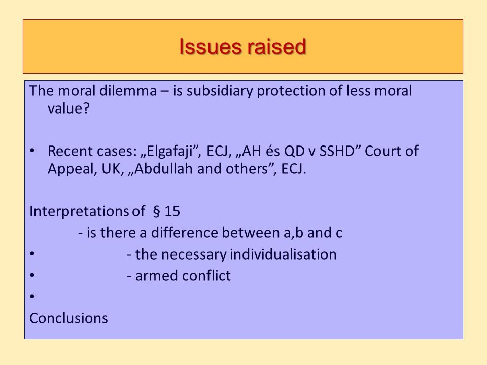 Issues raised The moral dilemma – is subsidiary protection of less moral value
