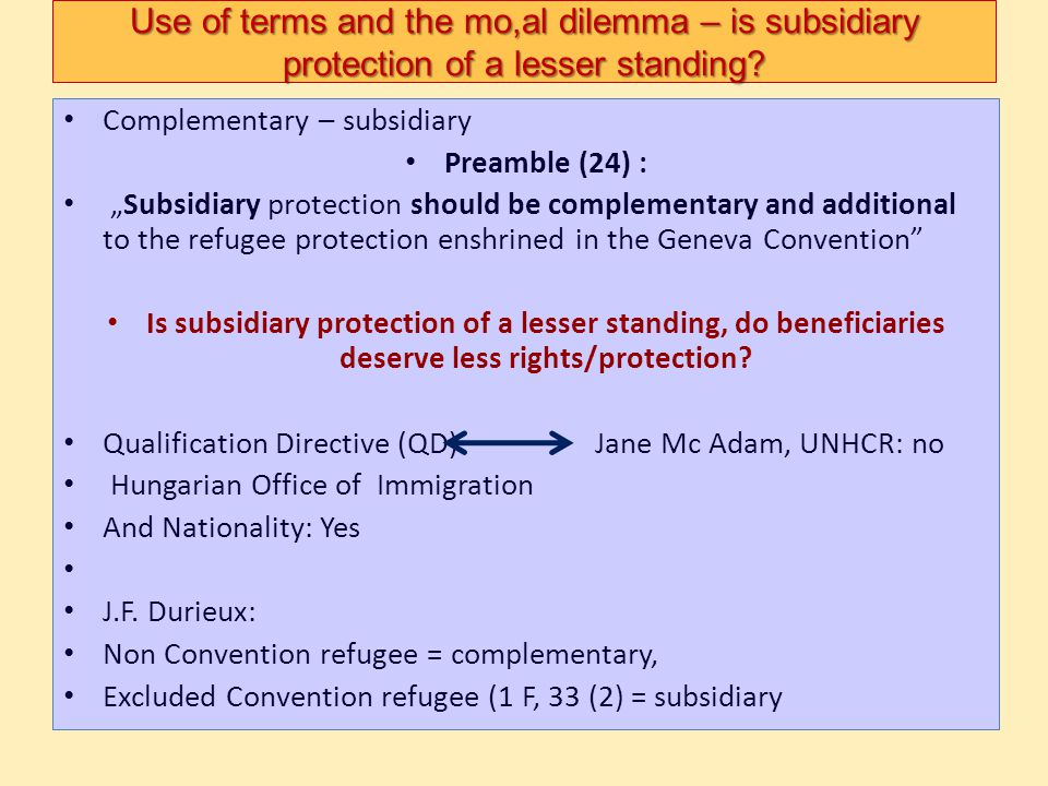 Use of terms and the mo,al dilemma – is subsidiary protection of a lesser standing