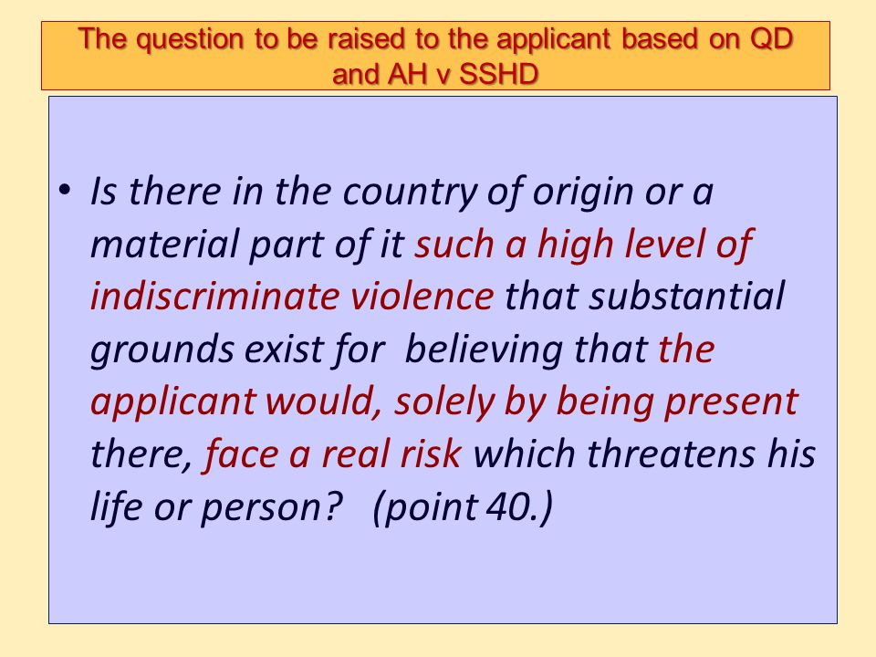 The question to be raised to the applicant based on QD and AH v SSHD