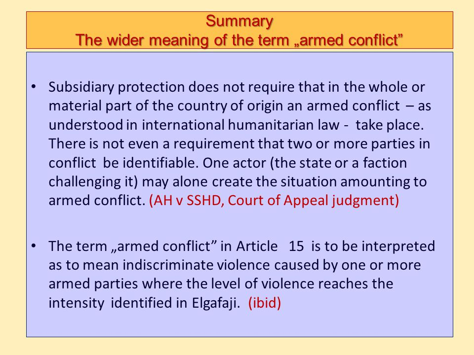 "Summary The wider meaning of the term ""armed conflict"