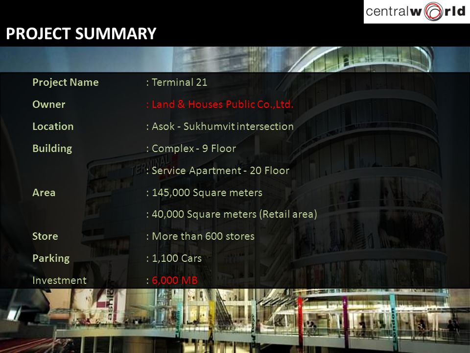 PROJECT SUMMARY Project Name : Terminal 21