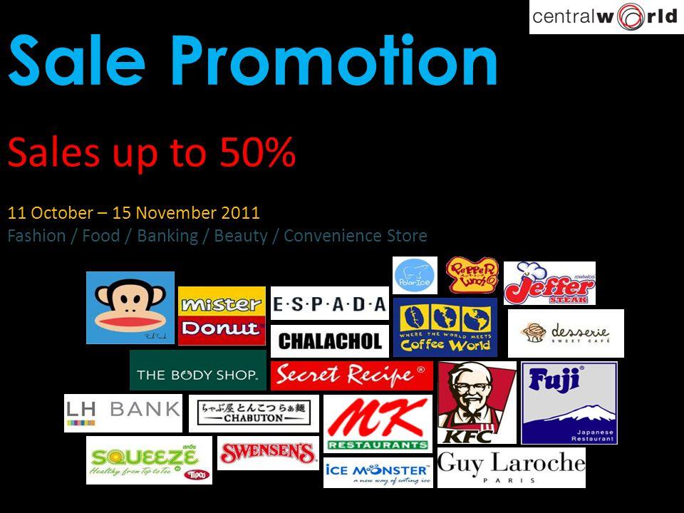 Sale Promotion Sales up to 50% 11 October – 15 November 2011