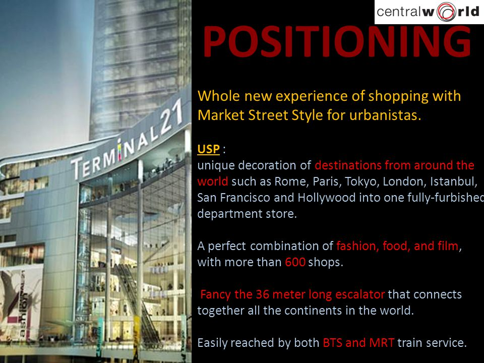 POSITIONING Whole new experience of shopping with Market Street Style for urbanistas. USP :