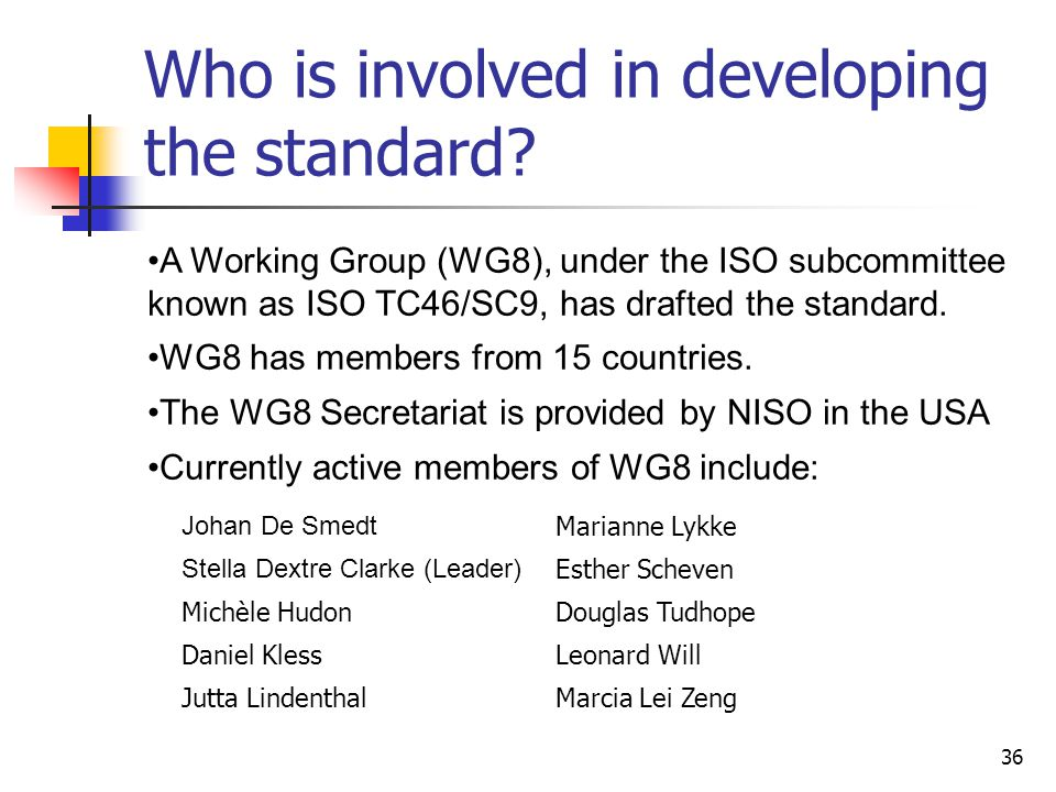 Who is involved in developing the standard