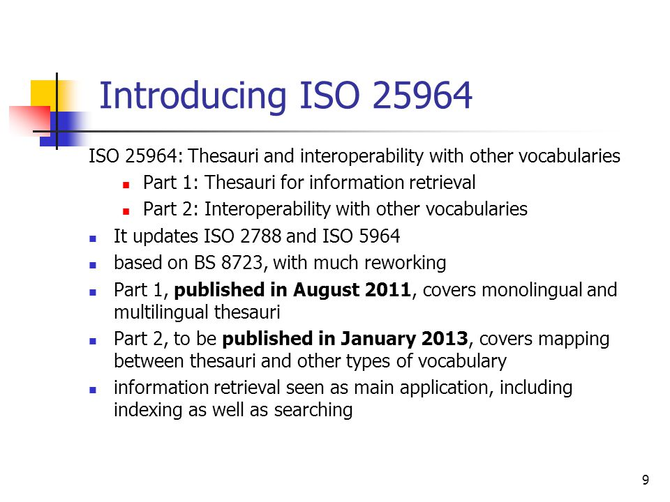 Introducing ISO ISO 25964: Thesauri and interoperability with other vocabularies. Part 1: Thesauri for information retrieval.
