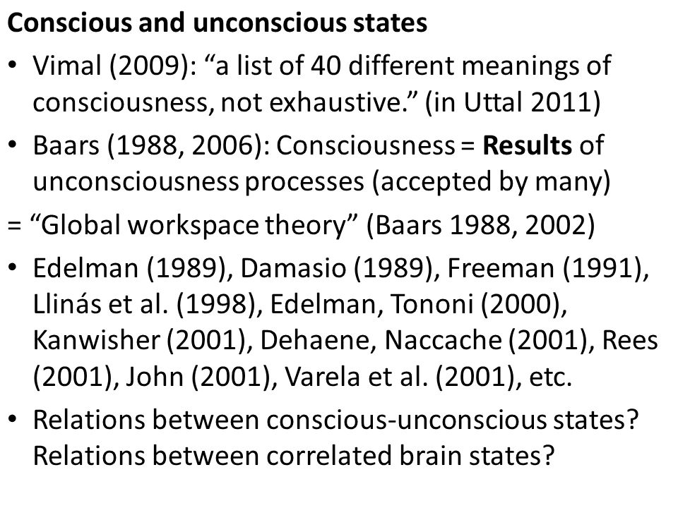 Conscious and unconscious states