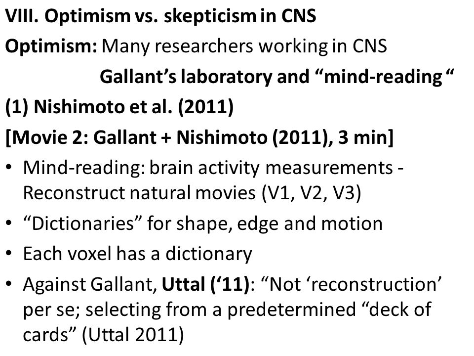 VIII. Optimism vs. skepticism in CNS