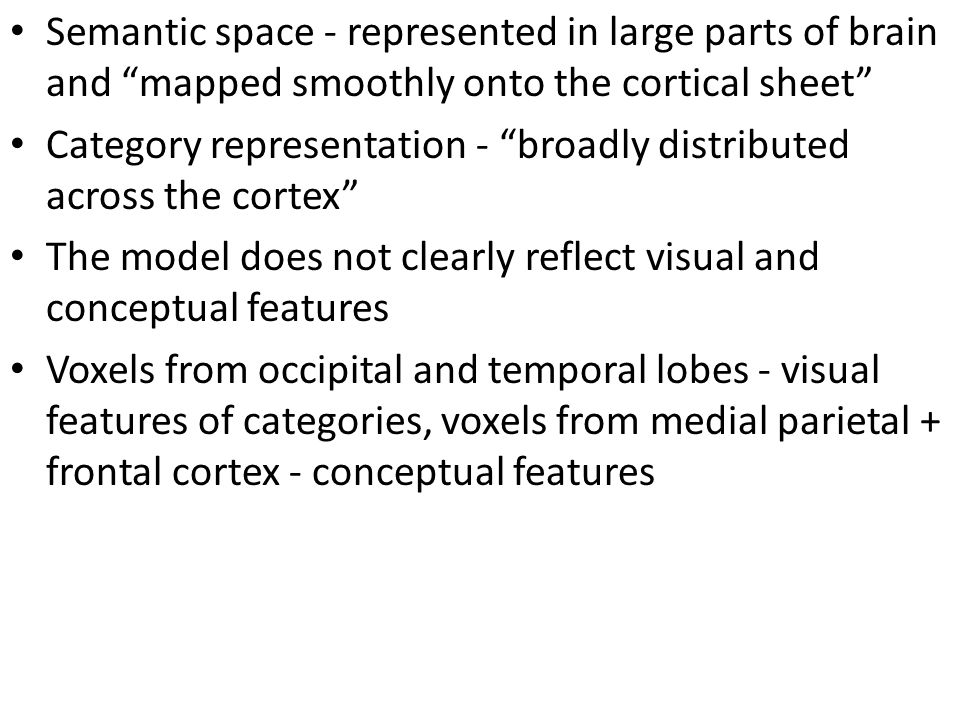 Semantic space - represented in large parts of brain and mapped smoothly onto the cortical sheet