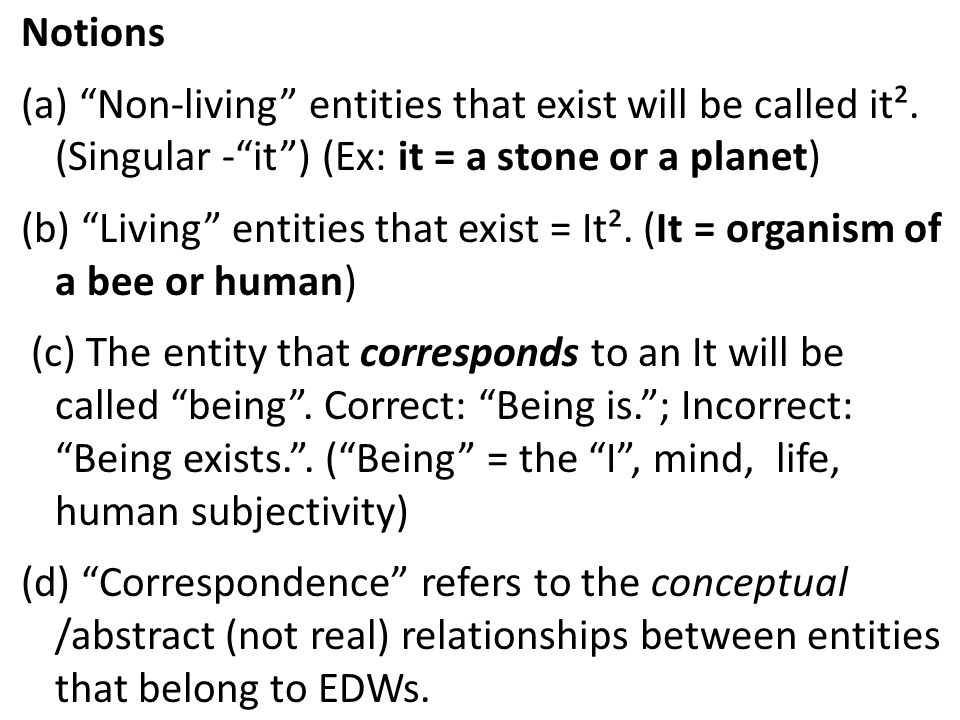Notions (a) Non-living entities that exist will be called it². (Singular - it ) (Ex: it = a stone or a planet)