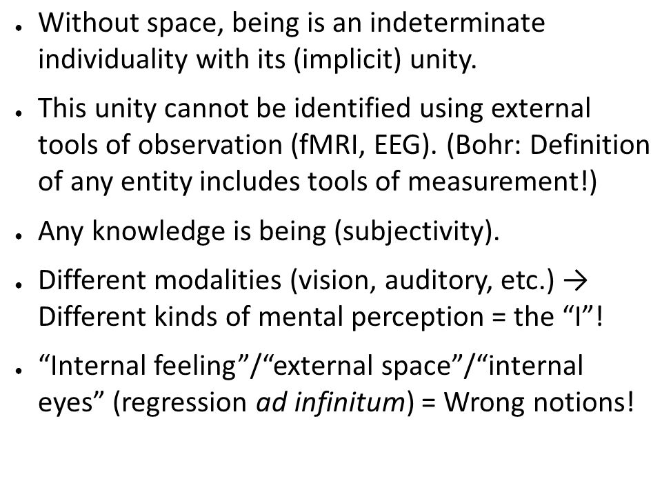 Without space, being is an indeterminate individuality with its (implicit) unity.