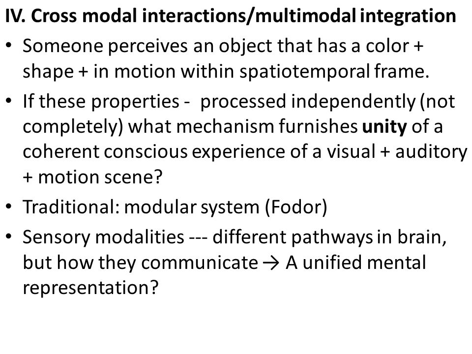 IV. Cross modal interactions/multimodal integration