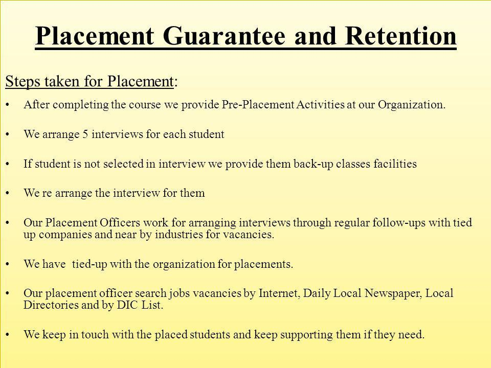 Placement Guarantee and Retention
