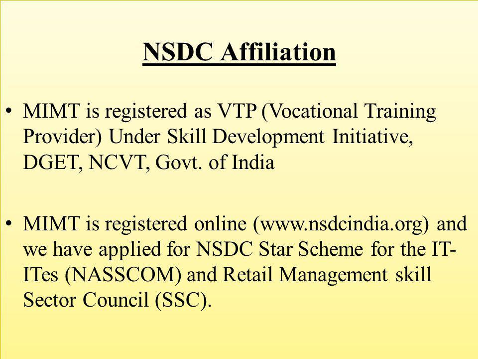 NSDC Affiliation MIMT is registered as VTP (Vocational Training Provider) Under Skill Development Initiative, DGET, NCVT, Govt. of India.