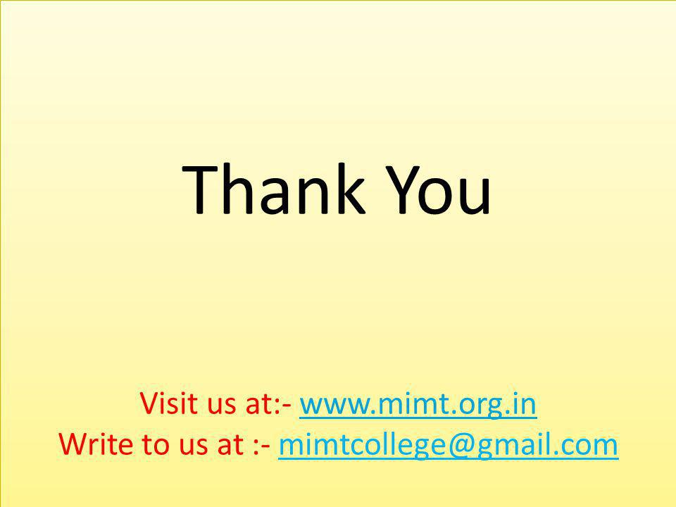 Thank You Visit us at:- www. mimt. org