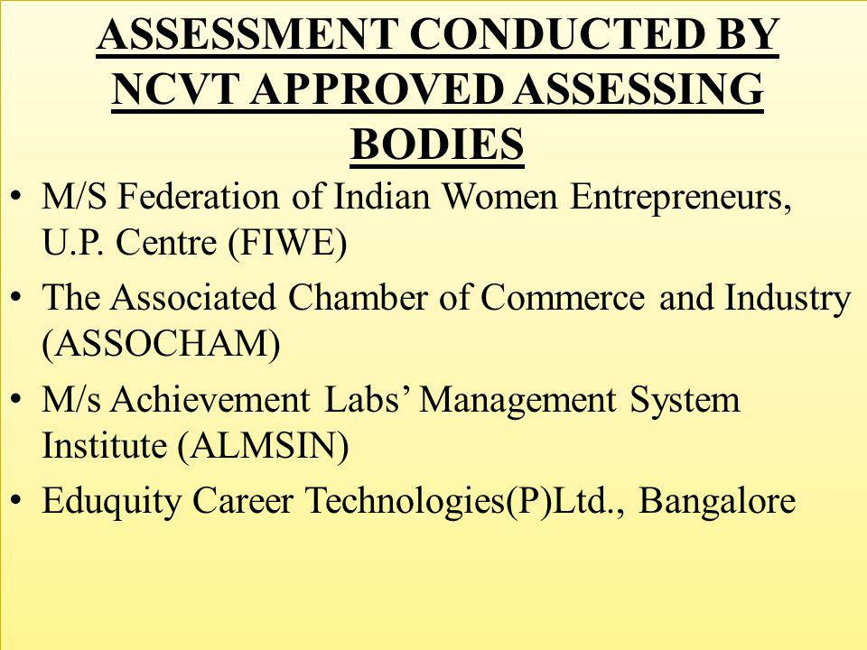 ASSESSMENT CONDUCTED BY NCVT APPROVED ASSESSING BODIES