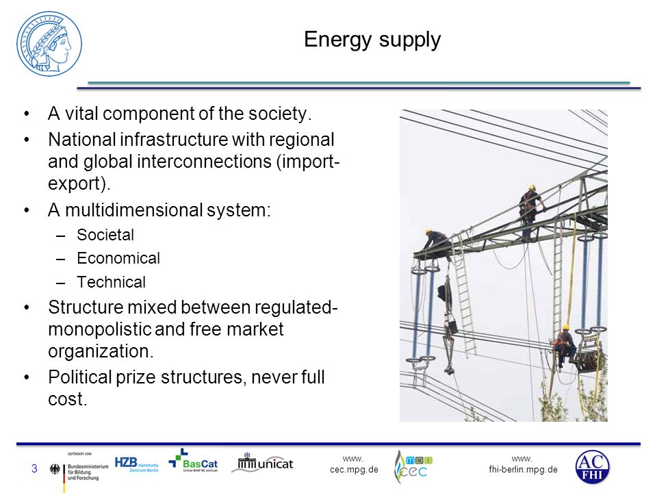 Energy supply A vital component of the society.