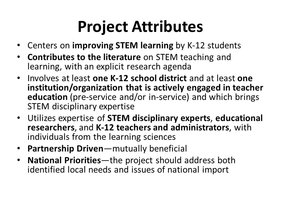 Project Attributes Centers on improving STEM learning by K-12 students