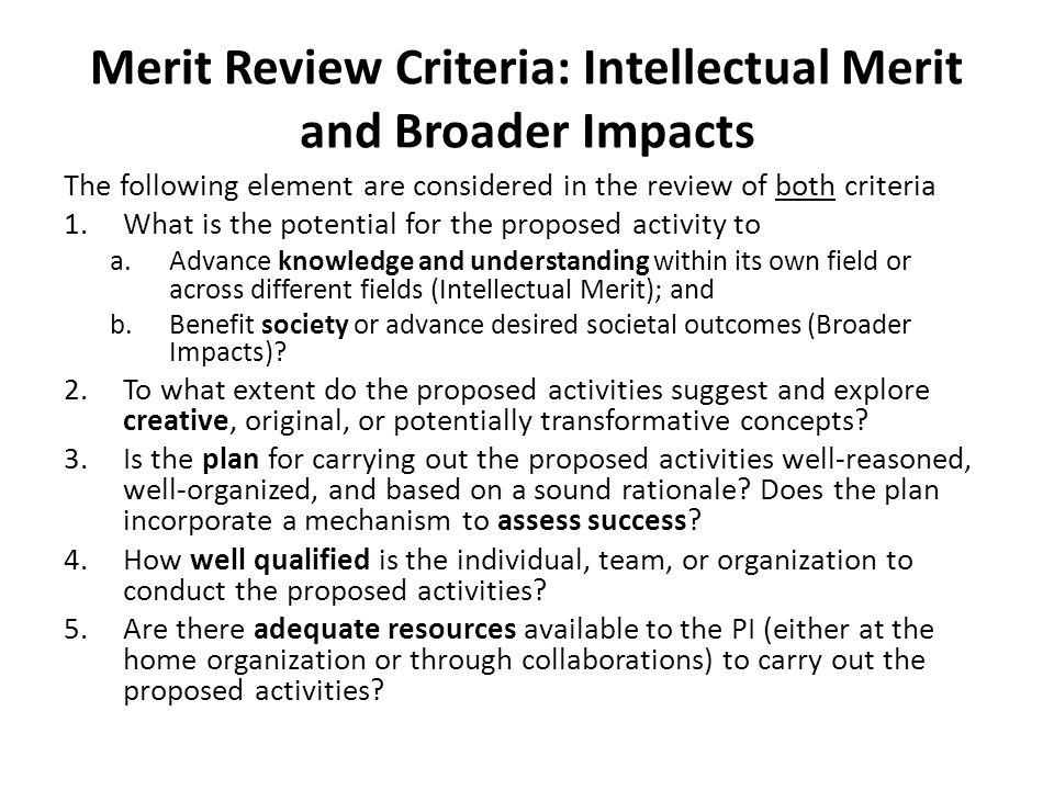 Merit Review Criteria: Intellectual Merit and Broader Impacts
