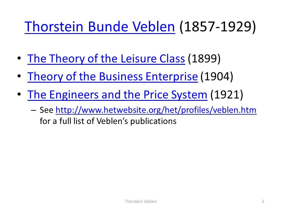 Thorstein Bunde Veblen (1857-1929)