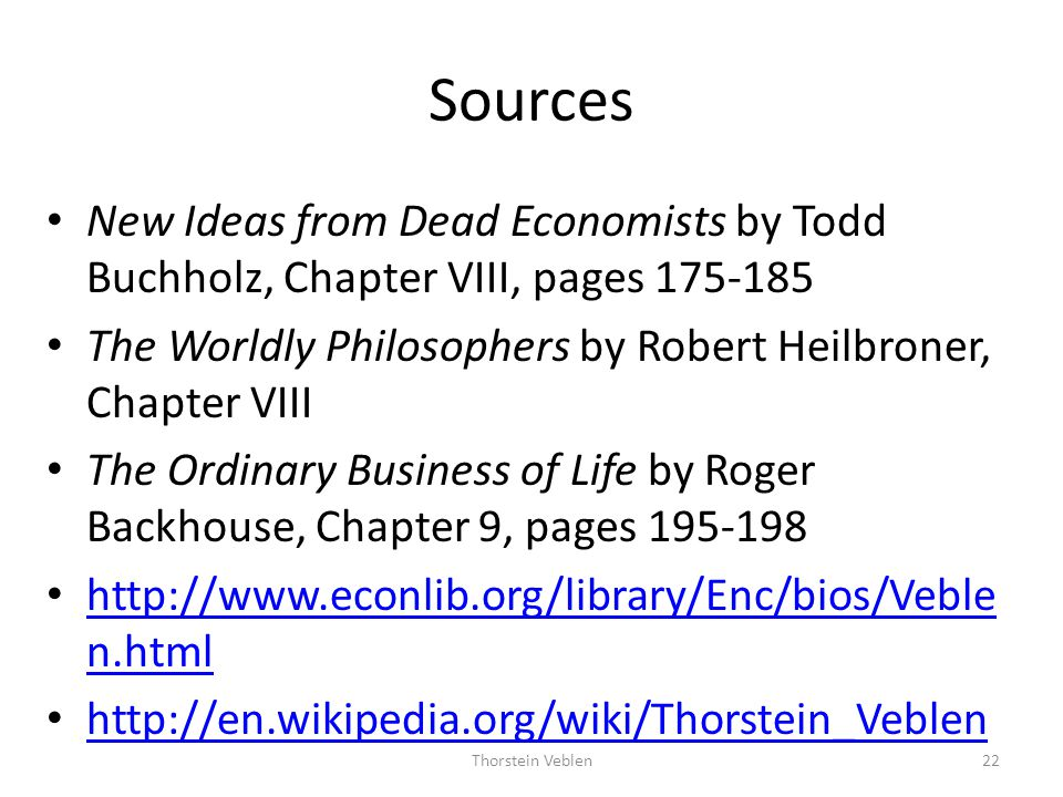 Sources New Ideas from Dead Economists by Todd Buchholz, Chapter VIII, pages 175-185. The Worldly Philosophers by Robert Heilbroner, Chapter VIII.
