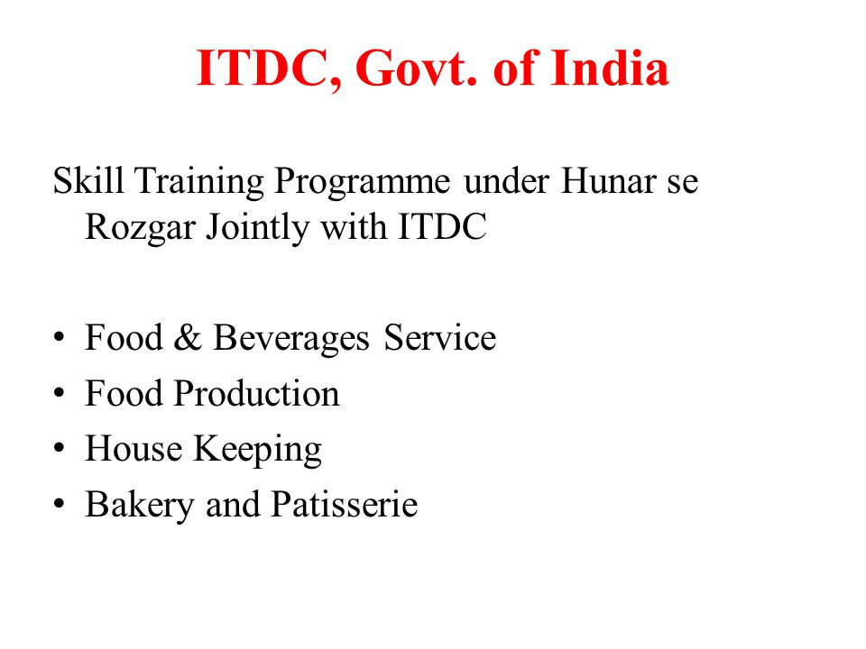 ITDC, Govt. of India Skill Training Programme under Hunar se Rozgar Jointly with ITDC. Food & Beverages Service.
