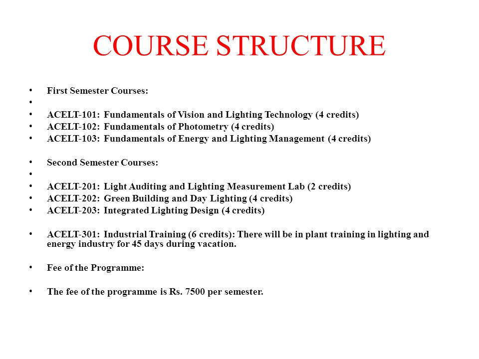 COURSE STRUCTURE First Semester Courses: