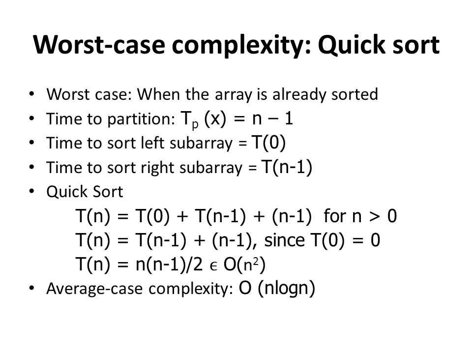 Worst-case complexity: Quick sort