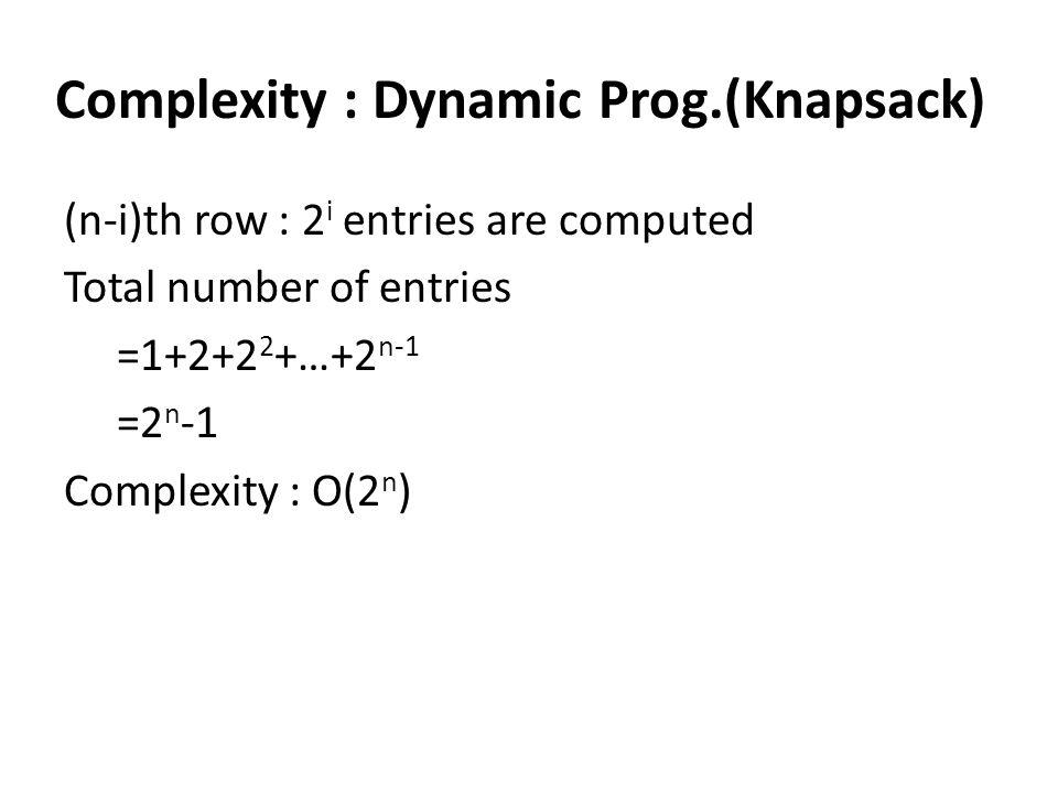 Complexity : Dynamic Prog.(Knapsack)