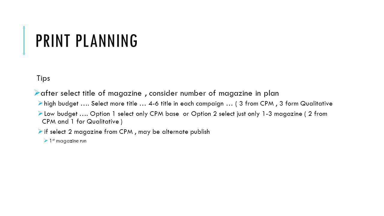 Print Planning Tips. after select title of magazine , consider number of magazine in plan.
