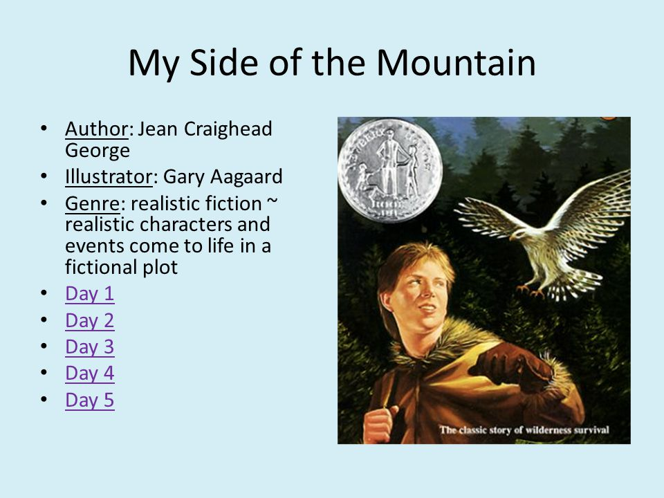 My Side of the Mountain Author: Jean Craighead George