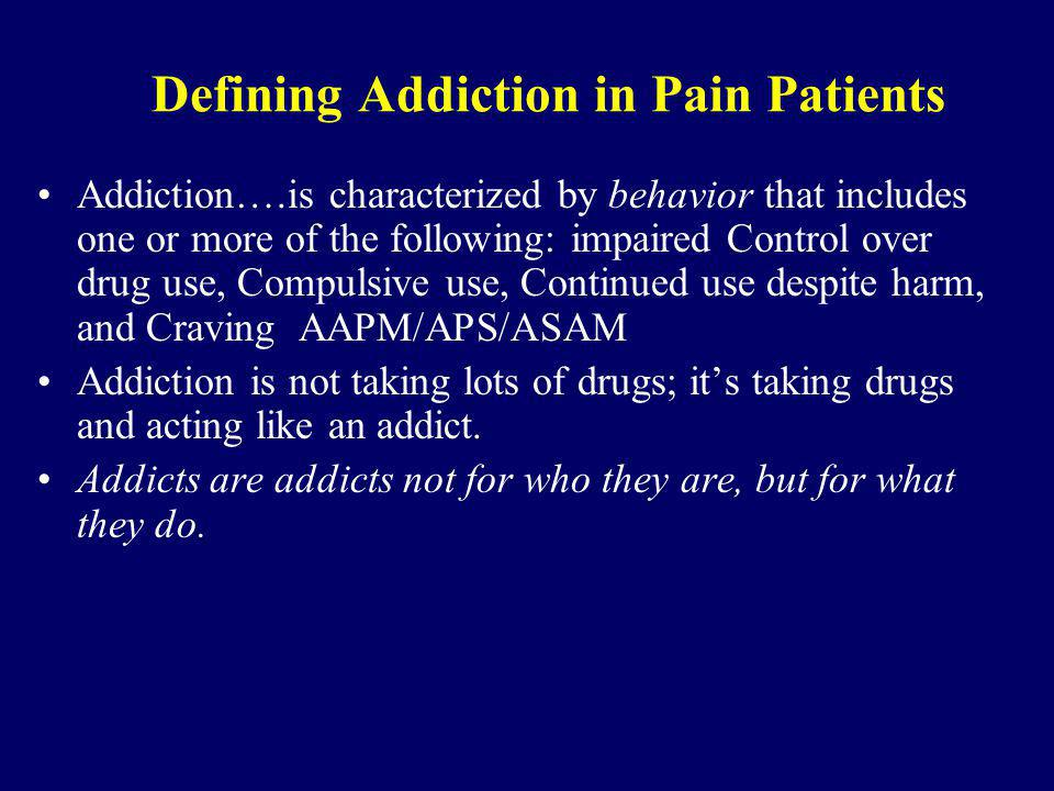 Defining Addiction in Pain Patients