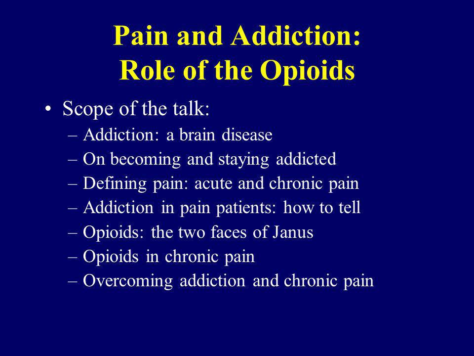 Pain and Addiction: Role of the Opioids