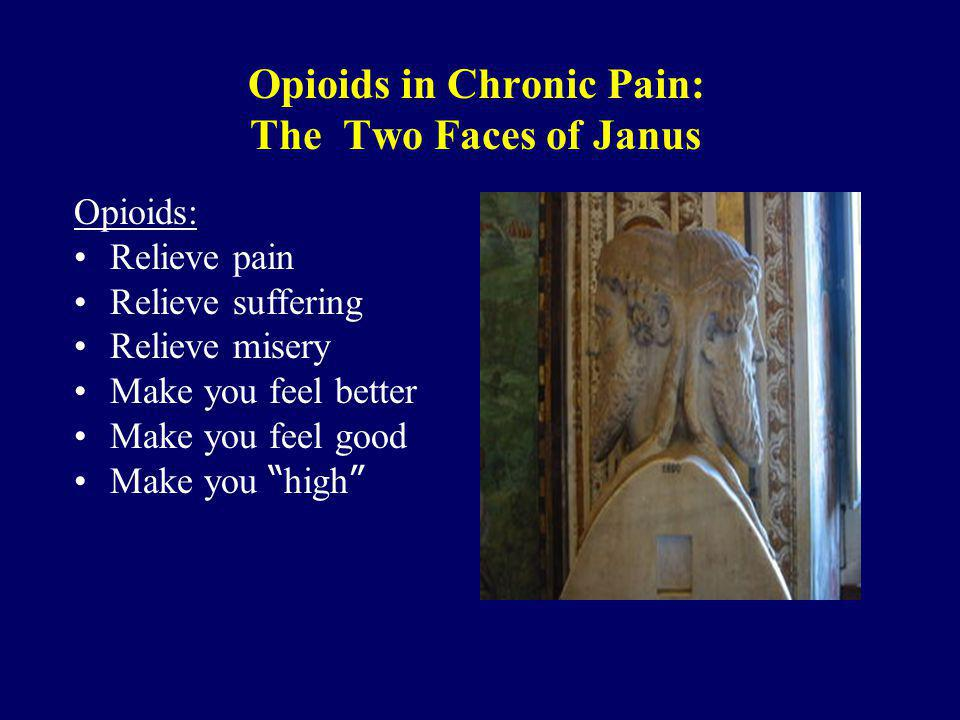 Opioids in Chronic Pain: The Two Faces of Janus