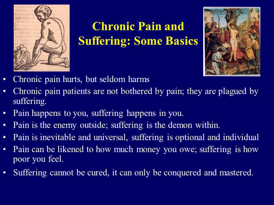 Chronic Pain and Suffering: Some Basics