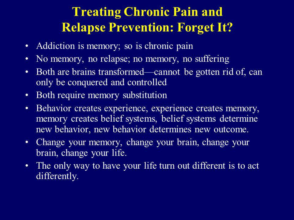 Treating Chronic Pain and Relapse Prevention: Forget It