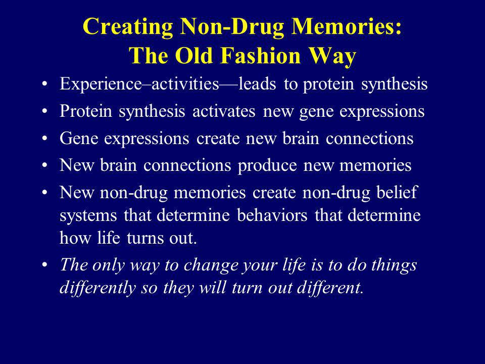 Creating Non-Drug Memories: The Old Fashion Way