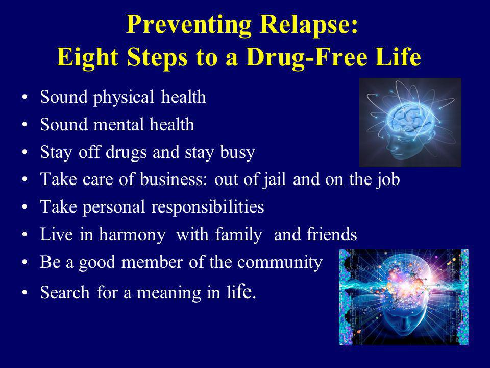 Preventing Relapse: Eight Steps to a Drug-Free Life