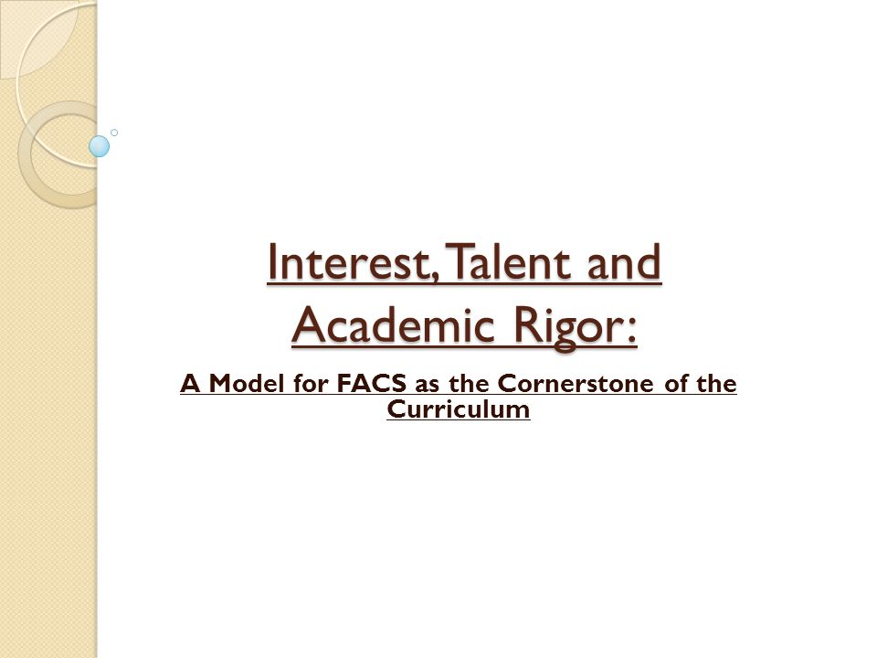 Interest, Talent and Academic Rigor: