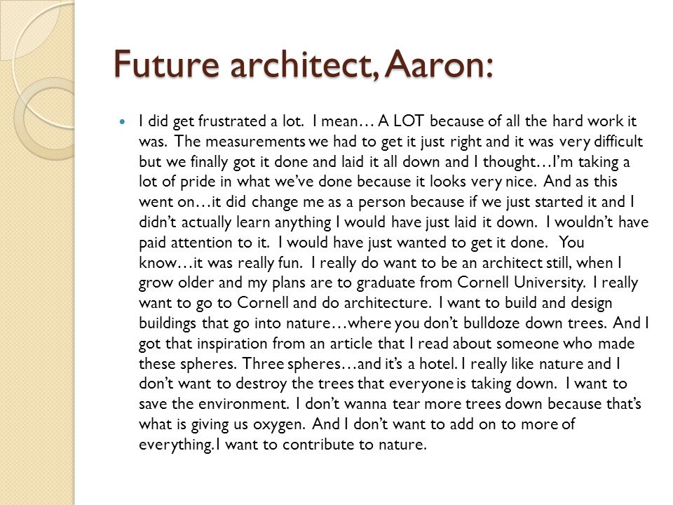 Future architect, Aaron: