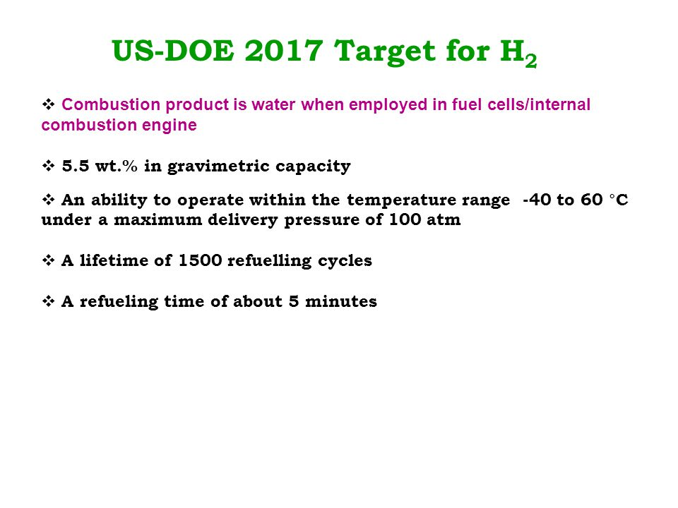 US-DOE 2017 Target for H2 Combustion product is water when employed in fuel cells/internal combustion engine.