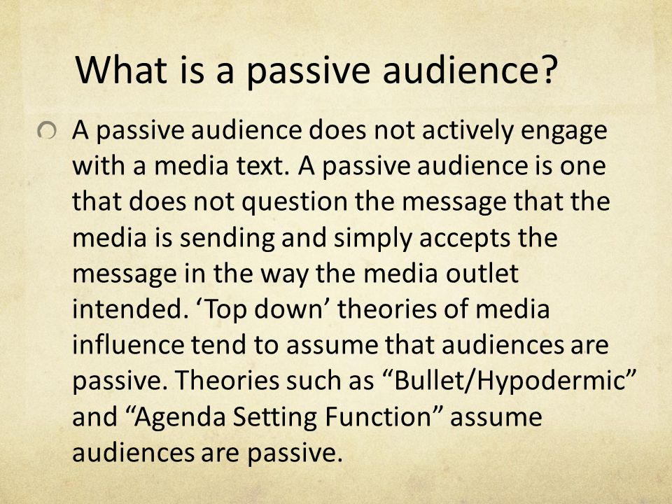 What is a passive audience