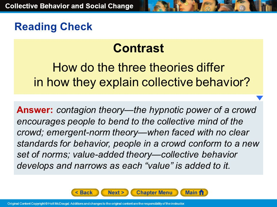 Reading Check Contrast. How do the three theories differ in how they explain collective behavior