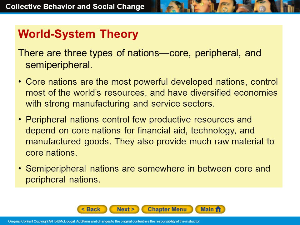 World-System Theory There are three types of nations—core, peripheral, and semiperipheral.