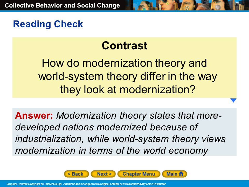 Reading Check Contrast. How do modernization theory and world-system theory differ in the way they look at modernization