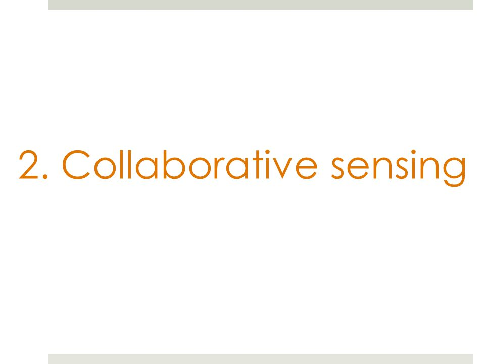 2. Collaborative sensing