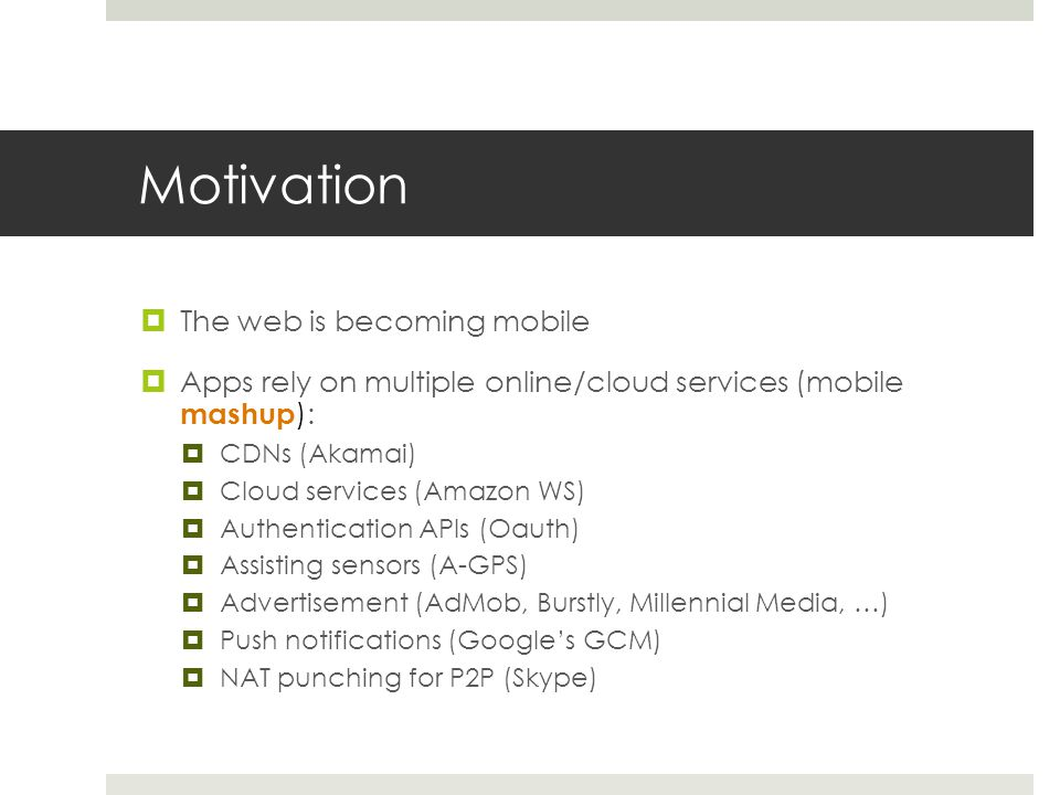 Motivation The web is becoming mobile