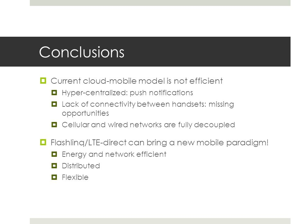 Conclusions Current cloud-mobile model is not efficient