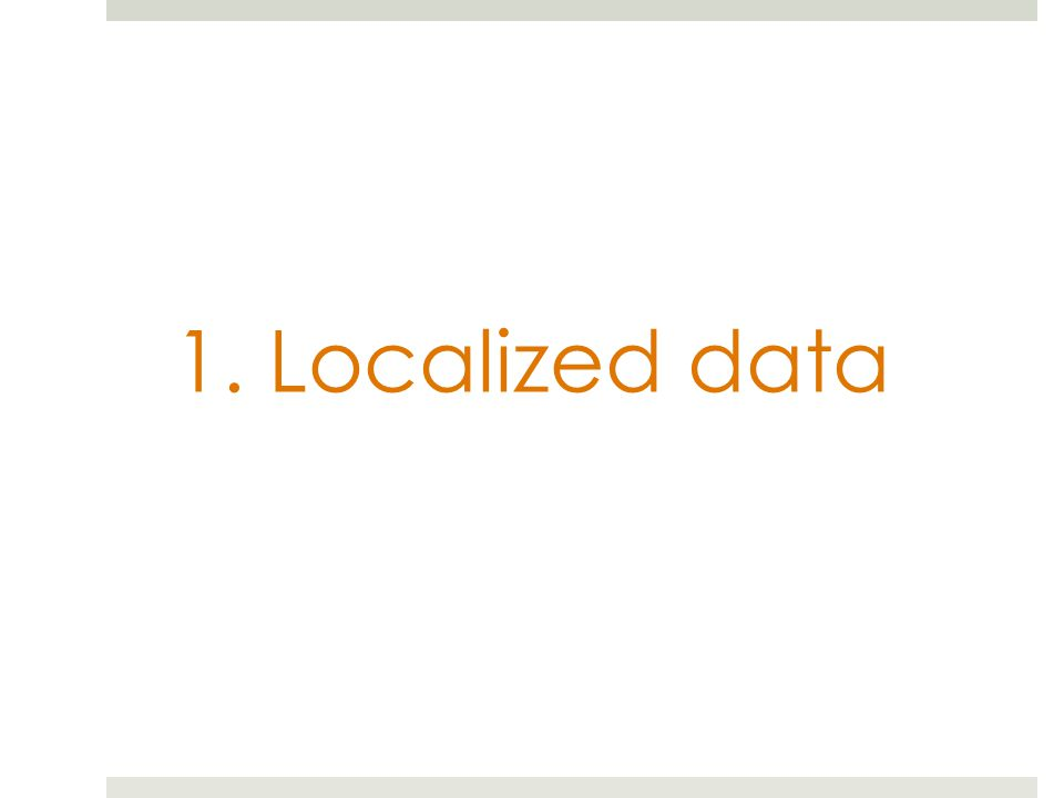 1. Localized data