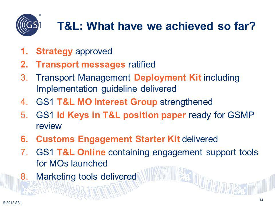 T&L: What have we achieved so far